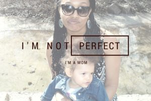 I'm Not Perfect, I'm a Mom | Denver Metro Moms Blog
