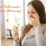 The Emotional Rollercoaster: Pregnancy After Miscarriage