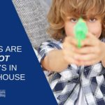 Guns Are NOT Toys in Our House