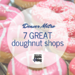 7 Great Denver Metro Doughnut Shops