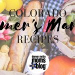 Colorado Farmer's Market Recipes!