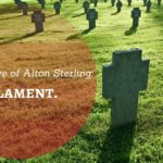 For the Love of Alton Sterling: A Lament
