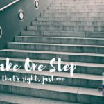 Take One Step {that's right, just one}