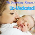The Surprising Reason I Chose an Un-medicated Birth
