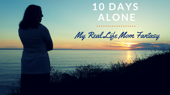 10 Days Alone - A Real Life Mom Fantasy (1)