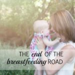 The End of the Breastfeeding Road