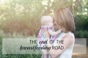 The End of the Breastfeeding Road | DMMB
