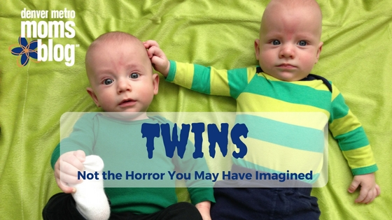 Twins - Not the horror you have have imagained | Denver Metro Moms Blog