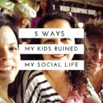 Having Kids Ruined My Social Life
