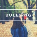How I Will Teach My Daughter To Combat Bullying