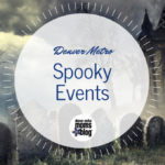 2016 Guide to Spooky Events in Denver