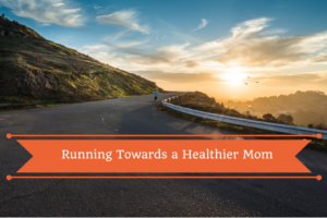 Running Towards a Healthier Mom | Denver Metro Moms Blog