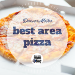 Best Denver Area Pizza : A Complete Guide