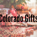 Want, Need, Wear, Read, Donate – 2016 Colorado Gift Guide!
