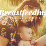 Breastfeeding In The Age Of The Internet
