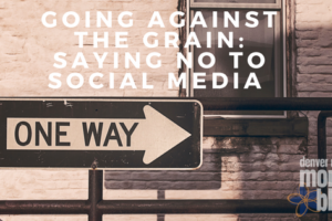 Going Against The grain_Saying No to Social Media