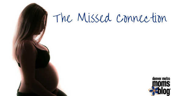 The Missed Connection | Denver Metro Moms Blog