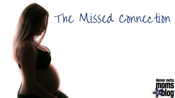 The Missed Connection | Denver Metro Moms Blog