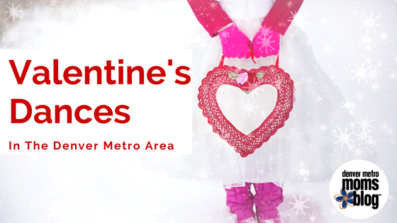 Valentine's Dances In The Denver Metro Area | Denver Metro Moms Blog