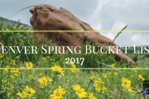 Denver Area Spring Bucket List