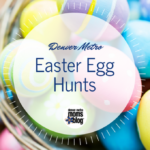 2017 Guide to Easter Egg Hunts in Denver