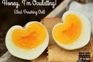 Honey, I'm Ovulating!