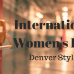 International Women's Day: Denver Style