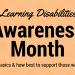 Learning Disabilities Awareness Month: The basics and how best to support those with a LD