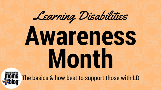 Learning Disabilities Awareness Month | Denver Metro Moms Blog