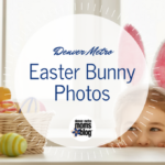 2017 Guide to Pictures with the Easter Bunny in Denver