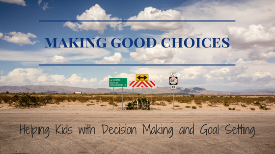 Making Good Choices | Denver Metro Moms Blog