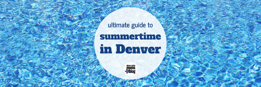 Ultimate Guide to Summer in Denver