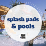 2017 Guide to Splash Pads & Pools