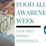 Our First Experience with the EpiPen: Food Allergy Awareness Week