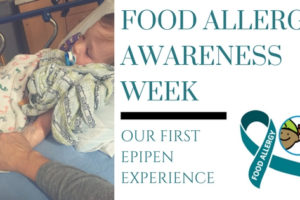 Food Allergy Awareness Week - Our First EpiPen Experience