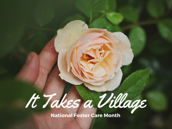 It Takes a Village: National Foster Care Month | Denver Metro Moms Blog