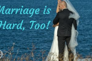 Marriage is Hard, Too!