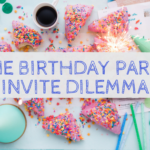The Birthday Party Invite Dilemma