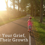 Honor Your Grief, Honor Their Growth: Navigating the heartache of your kids getting older