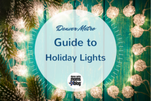 2017 Holiday Lights Denver | Denver Metro Moms Blog