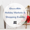 Holiday Markets & Shopping Events
