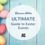 2018 Ultimate Guide to Easter Events in Denver