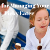 Tips for Your Picky Eater