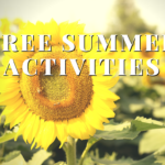 Three Free Summer Activities to Take Advantage of Now!