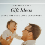 Father's Day Gift Ideas Using the Five Love Languages