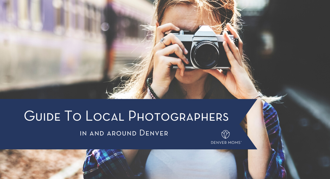 Best Local Photographers In And Around Denver | Denver Moms