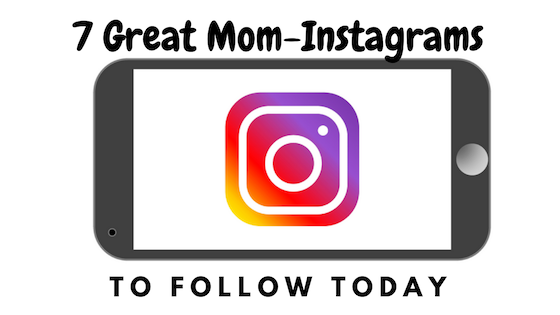 Be Inspired: 7 Mom-Instagram Accounts to Follow Today | Denver Metro Moms Blog
