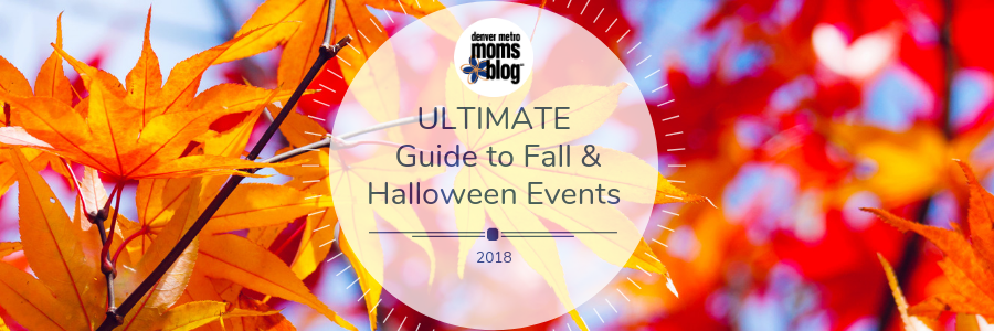 Ultimate Guide Fall in Denver 2018 | Denver Moms Blog