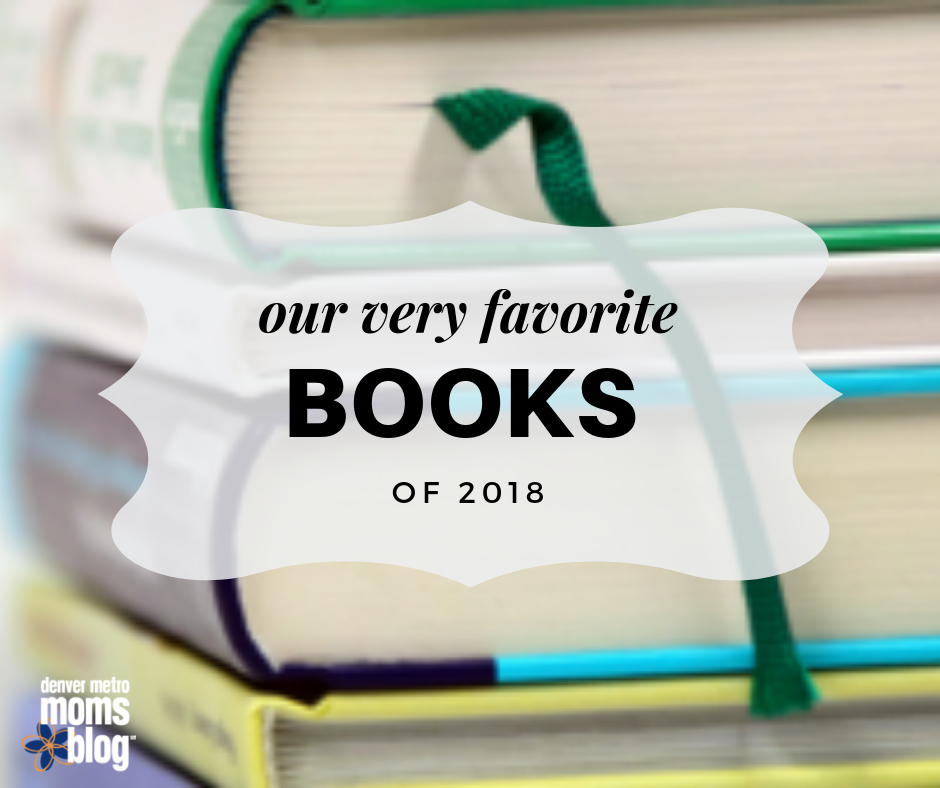 Denver Moms Favorite Books of 2018 | Denver Moms