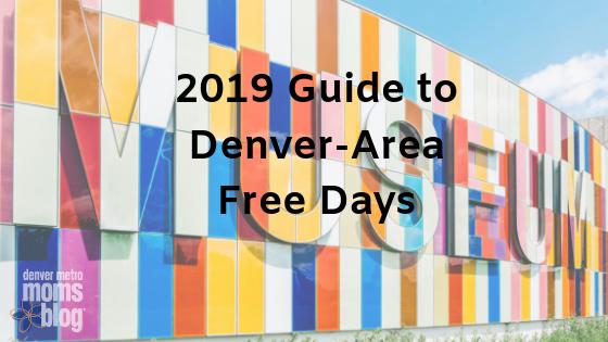 2019 Guide to Denver-Area Free Days | Denver Metro Moms Blog